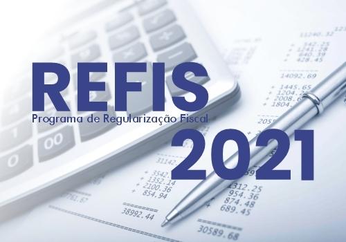 REFIS 2021: DÉBITOS ATRASADOS COM ATÉ...